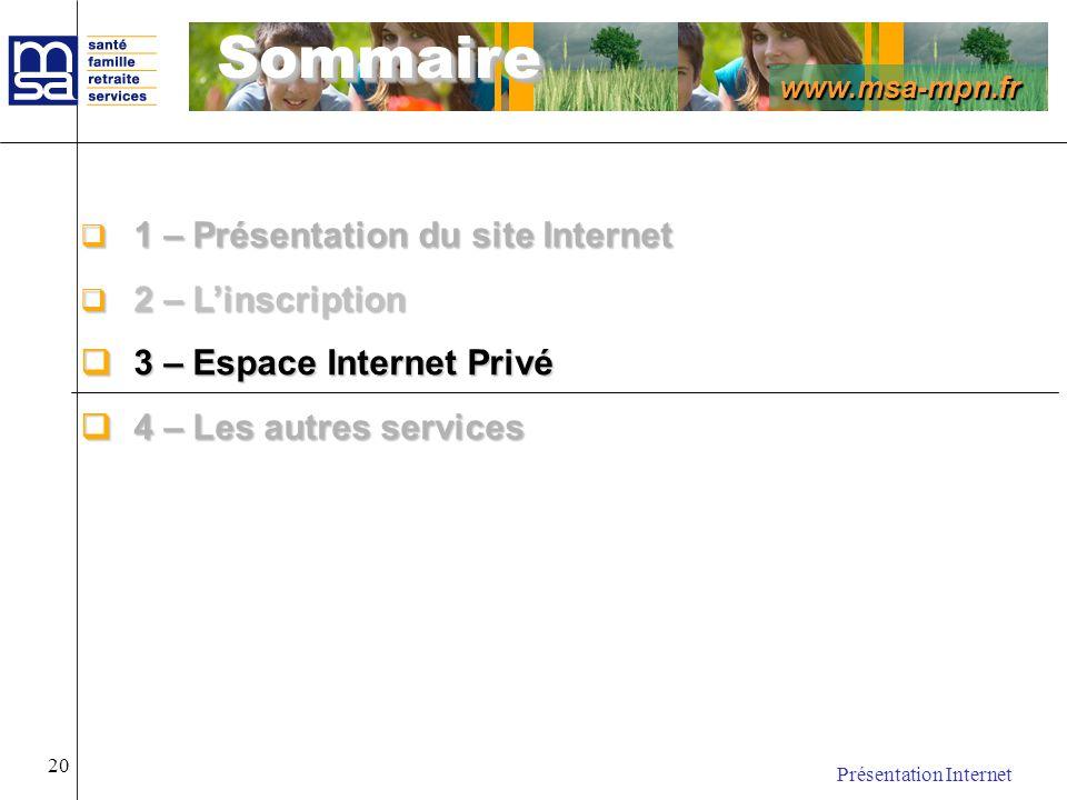 www.msa-mpn.fr Présentation Internet 20 1 – Présentation du site Internet 1 – Présentation du site Internet 2 – Linscription 2 – Linscription 3 – Espa