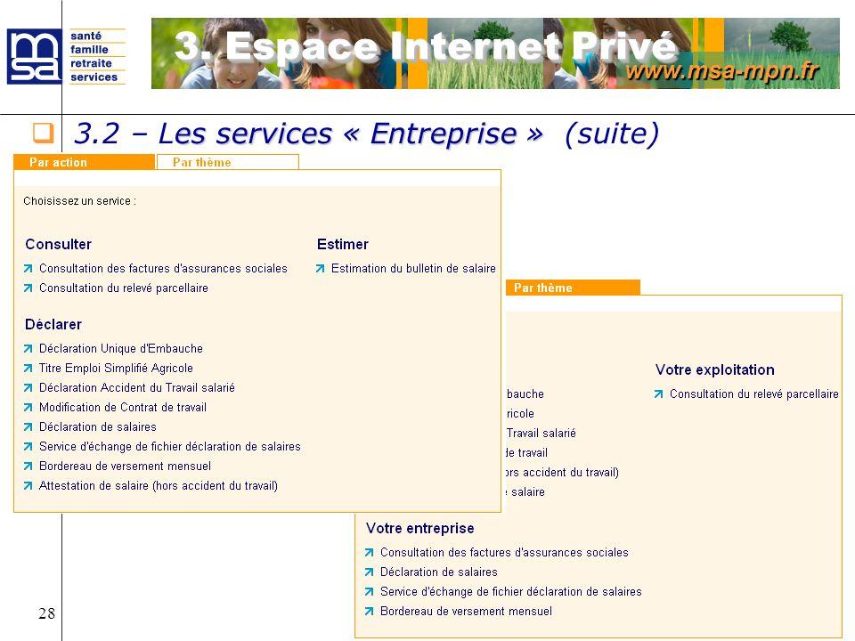 www.msa-mpn.fr Présentation Internet 28 es services « Entreprise » 3.2 – Les services « Entreprise » (suite) 3. Espace Internet Privé