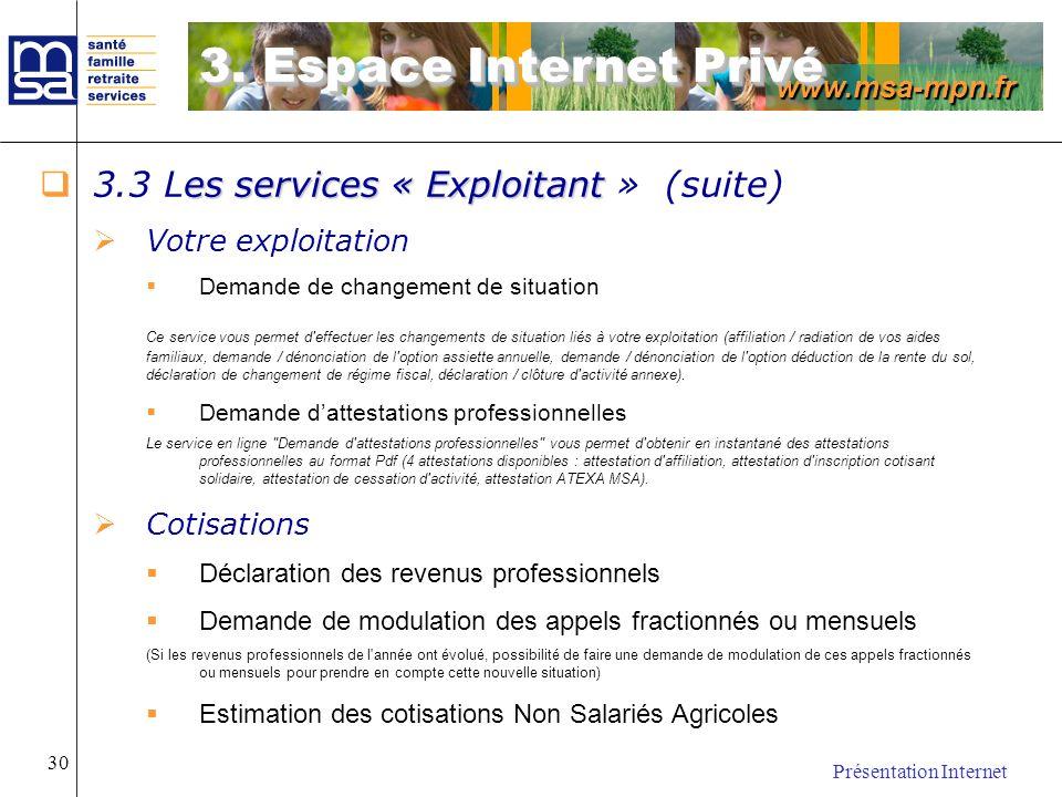 www.msa-mpn.fr Présentation Internet 30 es services « Exploitant 3.3 Les services « Exploitant » (suite) Votre exploitation Demande de changement de s