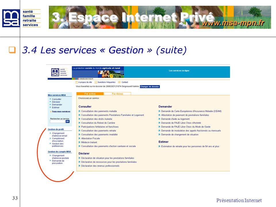 www.msa-mpn.fr Présentation Internet 33 es services « Gestion 3.4 Les services « Gestion » (suite) 3. Espace Internet Privé