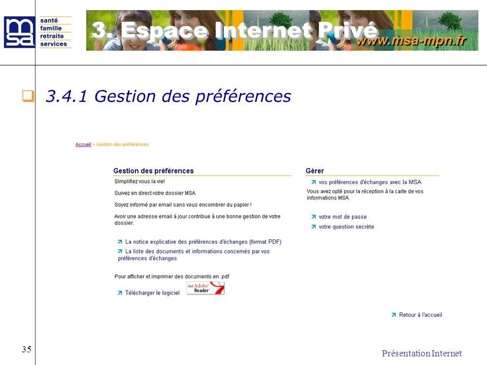 www.msa-mpn.fr Présentation Internet 35 3.4.1 Gestion des préférences 3. Espace Internet Privé