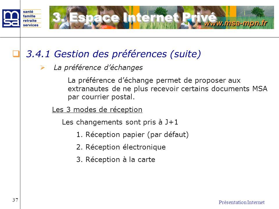 www.msa-mpn.fr Présentation Internet 37 3.4.1 Gestion des préférences (suite) La préférence déchanges La préférence déchange permet de proposer aux ex