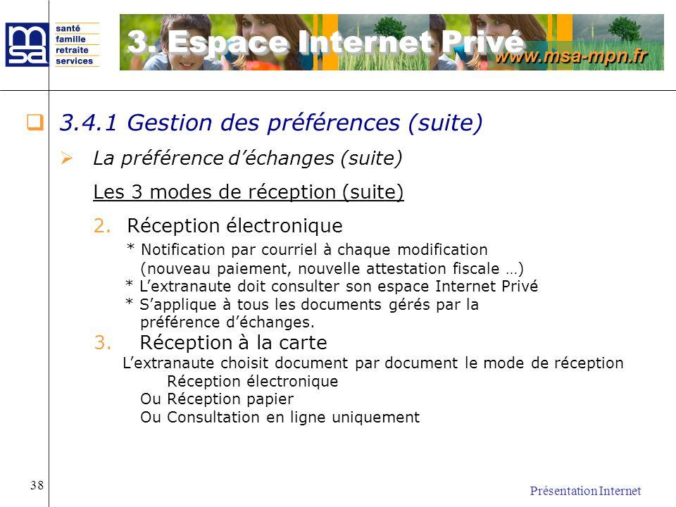 www.msa-mpn.fr Présentation Internet 38 3.4.1 Gestion des préférences (suite) La préférence déchanges (suite) Les 3 modes de réception (suite) 2.Récep