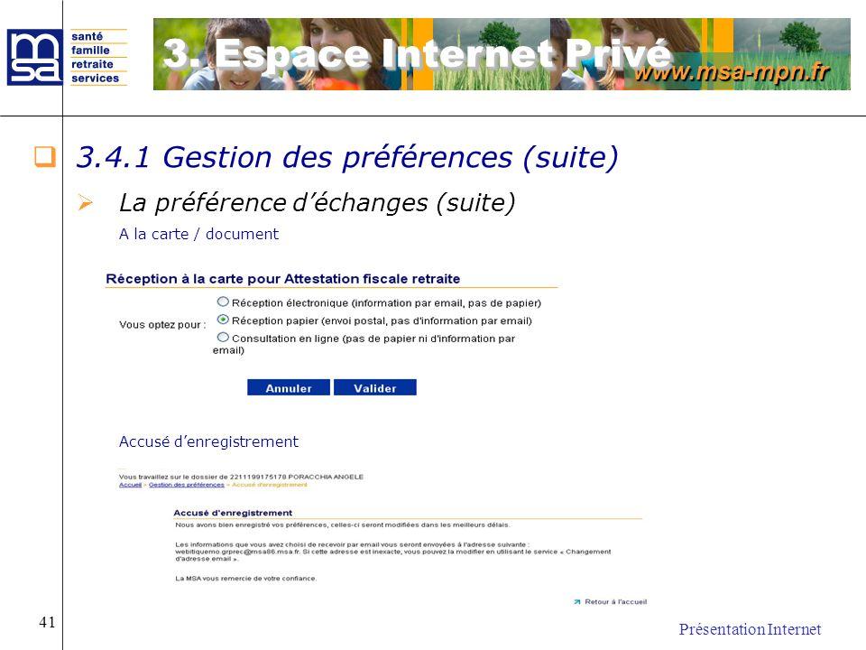 www.msa-mpn.fr Présentation Internet 41 3.4.1 Gestion des préférences (suite) La préférence déchanges (suite) A la carte / document Accusé denregistre