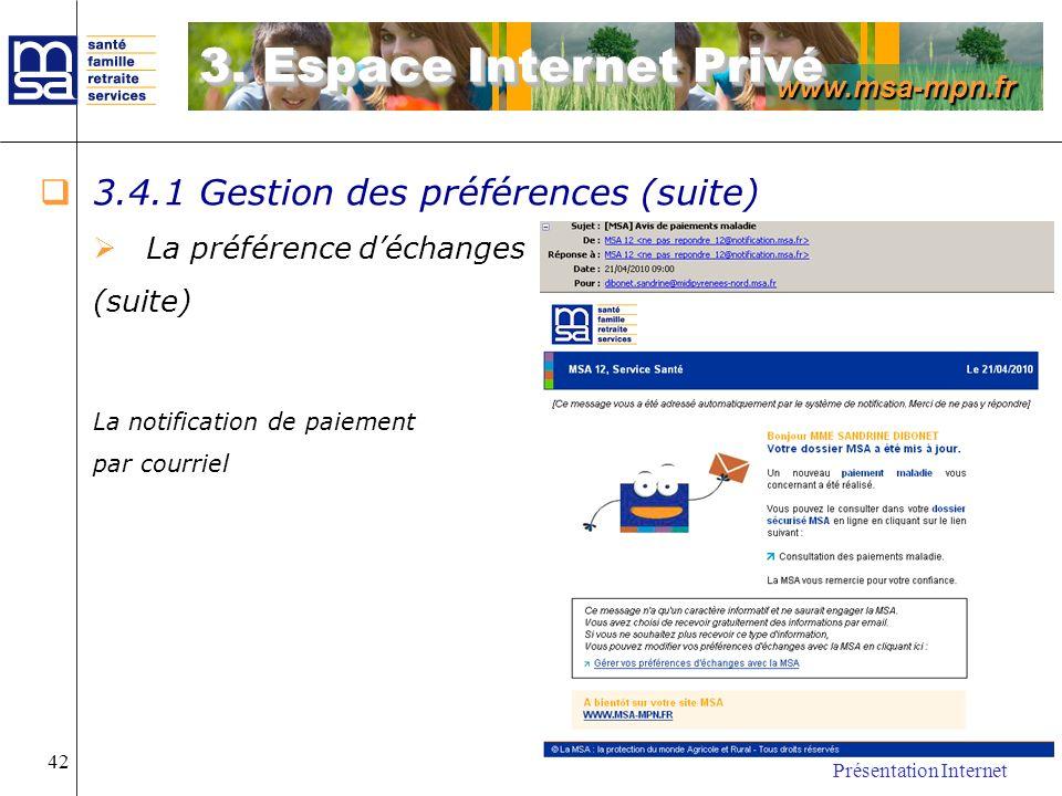 www.msa-mpn.fr Présentation Internet 42 3.4.1 Gestion des préférences (suite) La préférence déchanges (suite) La notification de paiement par courriel