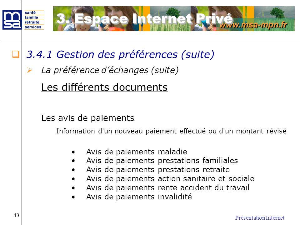 www.msa-mpn.fr Présentation Internet 43 3.4.1 Gestion des préférences (suite) La préférence déchanges (suite) Les différents documents Les avis de pai