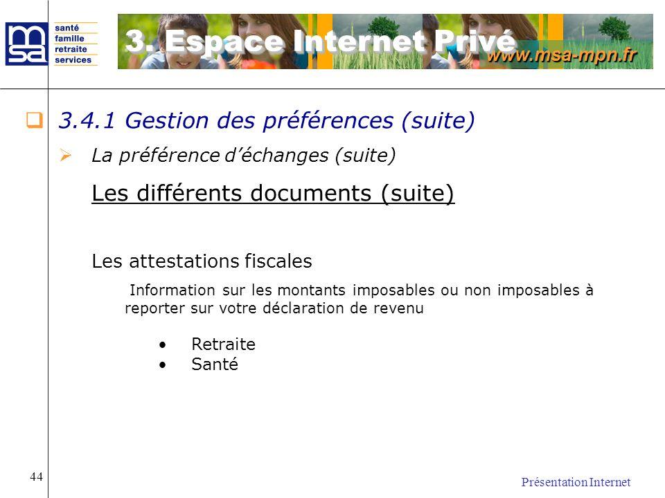 www.msa-mpn.fr Présentation Internet 44 3.4.1 Gestion des préférences (suite) La préférence déchanges (suite) Les différents documents (suite) Les att