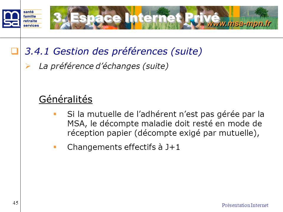 www.msa-mpn.fr Présentation Internet 45 3.4.1 Gestion des préférences (suite) La préférence déchanges (suite) Généralités Si la mutuelle de ladhérent
