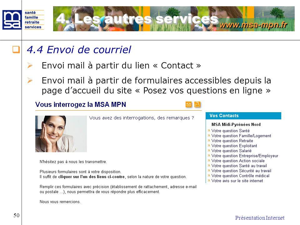 www.msa-mpn.fr Présentation Internet 50 4.4 Envoi de courriel Envoi mail à partir du lien « Contact » Envoi mail à partir de formulaires accessibles d