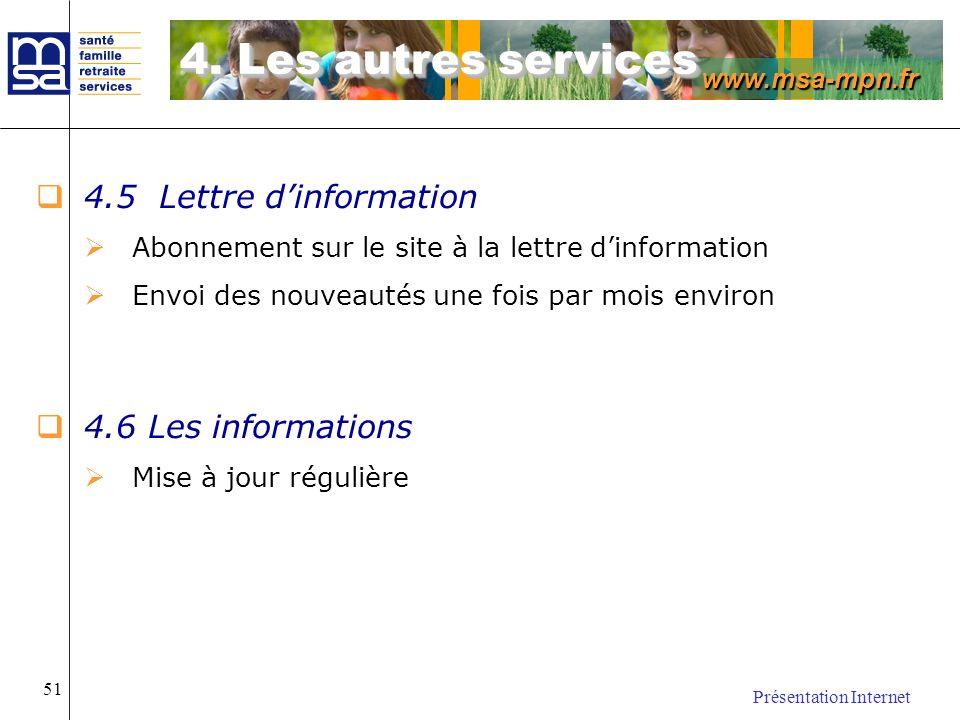 www.msa-mpn.fr Présentation Internet 51 4.5 Lettre dinformation Abonnement sur le site à la lettre dinformation Envoi des nouveautés une fois par mois