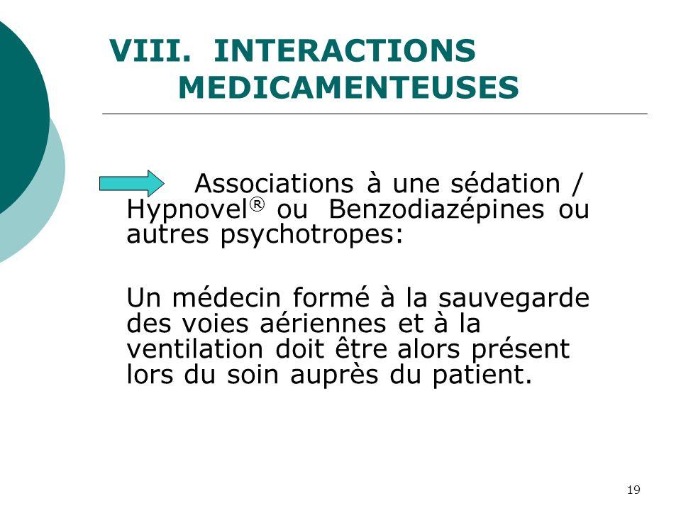 19 Associations à une sédation / Hypnovel ® ou Benzodiazépines ou autres psychotropes: Un médecin formé à la sauvegarde des voies aériennes et à la ve
