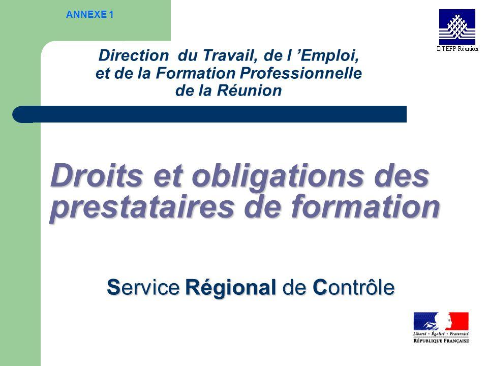 Direction du Travail, de l Emploi, et de la Formation Professionnelle de la Réunion Droits et obligations des prestataires de formation Service Région