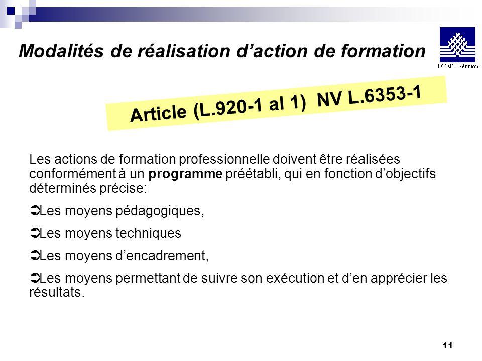 11 Les actions de formation professionnelle doivent être réalisées conformément à un programme préétabli, qui en fonction dobjectifs déterminés précis