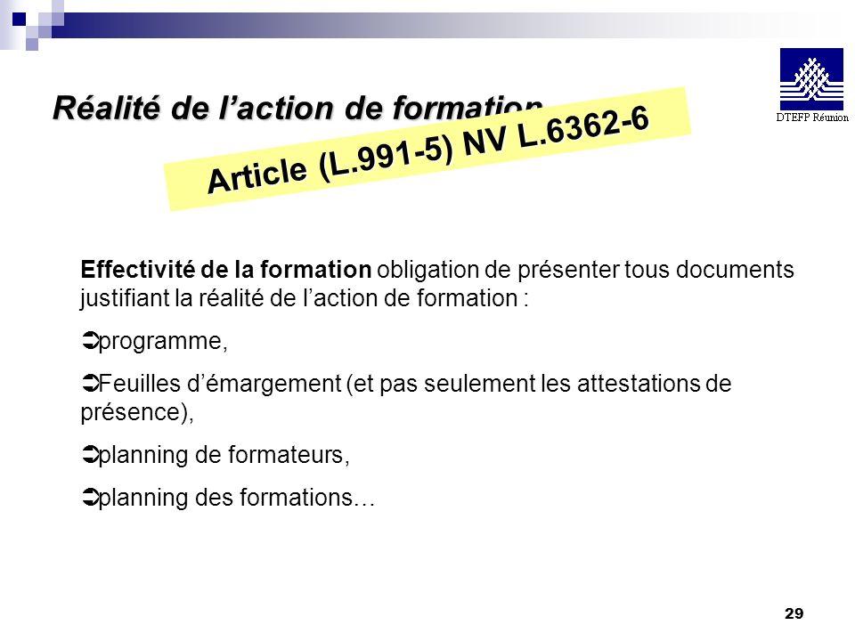 29 Réalité de laction de formation Effectivité de la formation obligation de présenter tous documents justifiant la réalité de laction de formation :