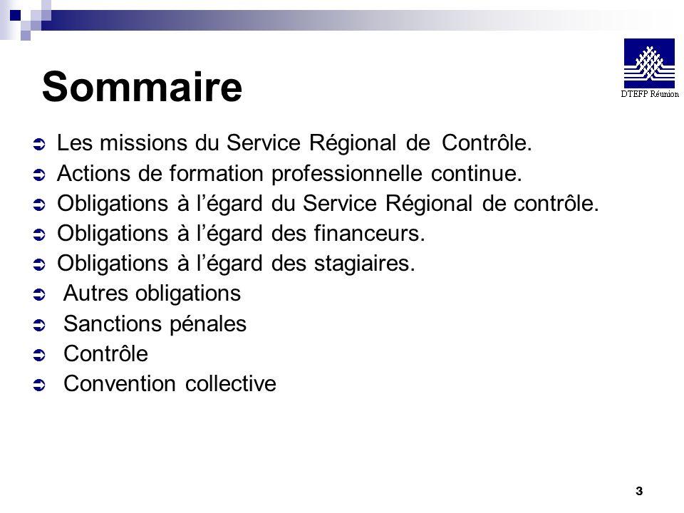3 Sommaire Les missions du Service Régional deContrôle. Actions de formation professionnelle continue. Obligations à légard du Service Régional de con