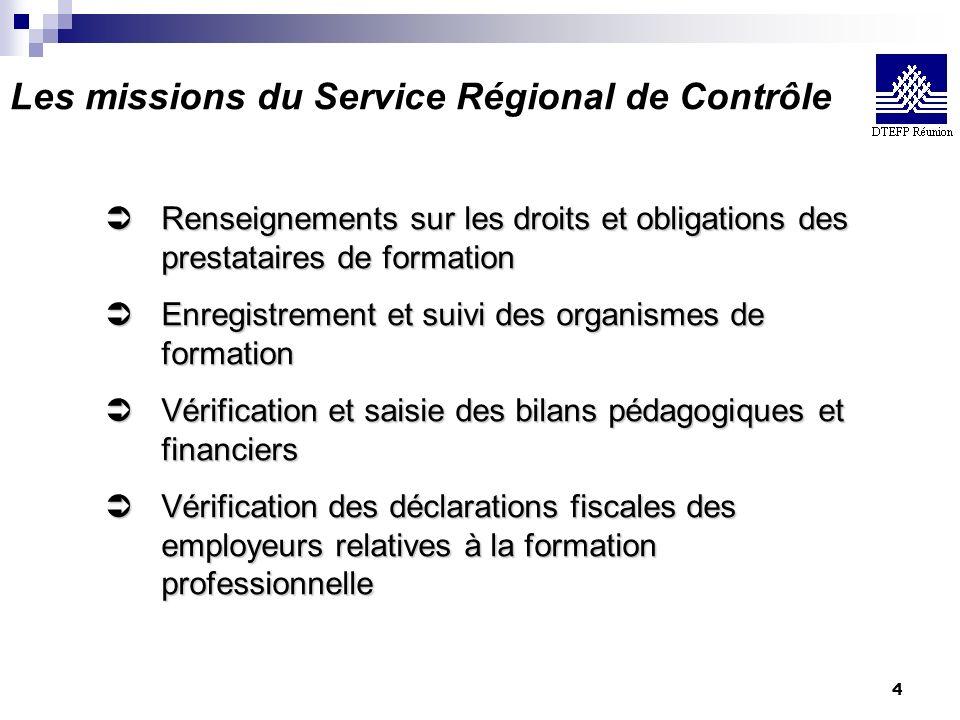 4 Les missions du Service Régional de Contrôle ÜRenseignements sur les droits et obligations des prestataires de formation ÜEnregistrement et suivi de