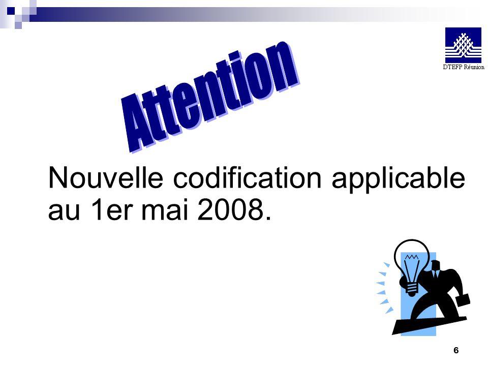 6 Nouvelle codification applicable au 1er mai 2008.