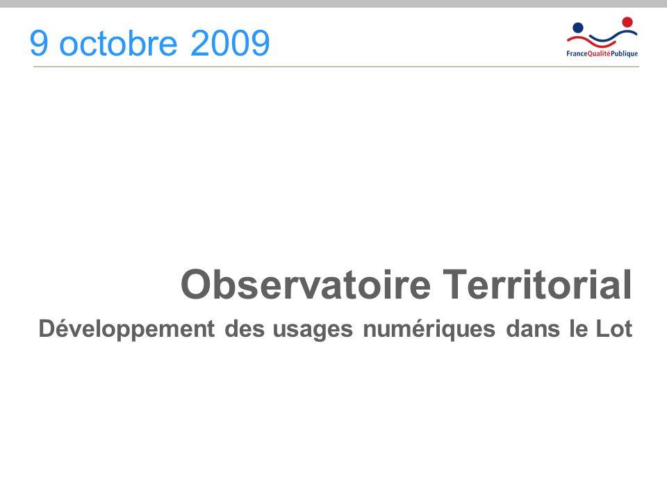 Observatoire Territorial Développement des usages numériques dans le Lot 9 octobre 2009