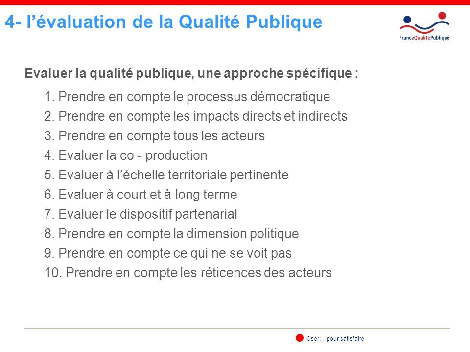 Oser… pour satisfaire Evaluer la qualité publique, une approche spécifique : 1.