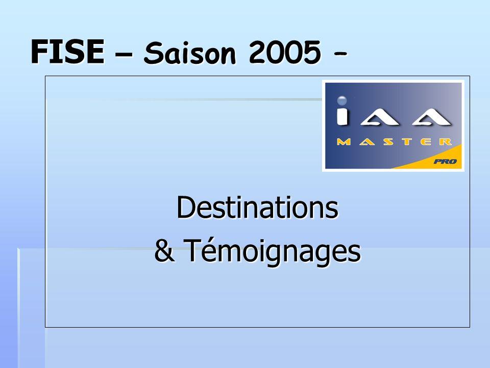 FISE – Saison 2005 – Destinations & Témoignages