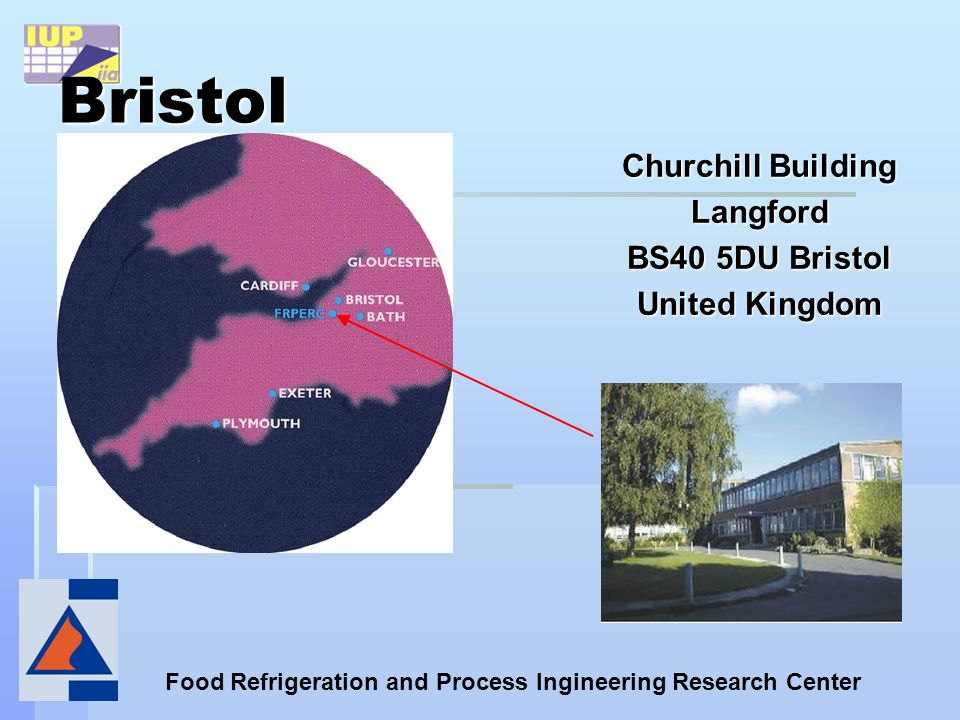 Food Refrigeration and Process Ingineering Research Center Bristol Churchill Building Langford BS40 5DU Bristol United Kingdom
