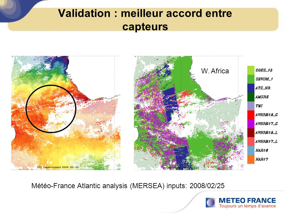 Validation : meilleur accord entre capteurs Météo-France Atlantic analysis (MERSEA) inputs: 2008/02/25 W. Africa
