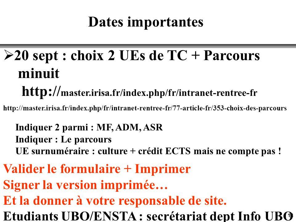18 Dates importantes 20 sept : choix 2 UEs de TC + Parcours minuit http:// master.irisa.fr/index.php/fr/intranet-rentree-fr http://master.irisa.fr/ind