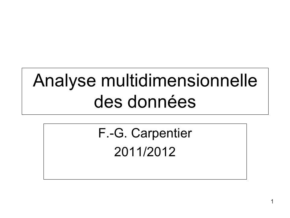 1 Analyse multidimensionnelle des données F.-G. Carpentier 2011/2012
