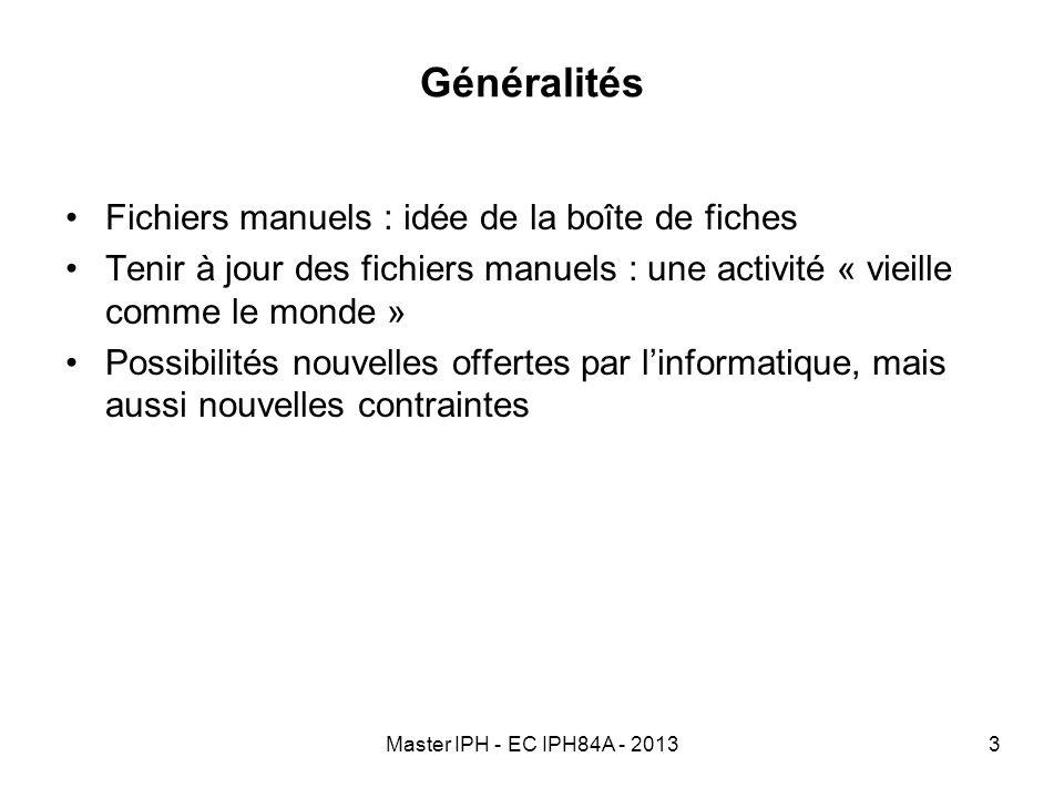 Master IPH - EC IPH84A - 20133 Généralités Fichiers manuels : idée de la boîte de fiches Tenir à jour des fichiers manuels : une activité « vieille co