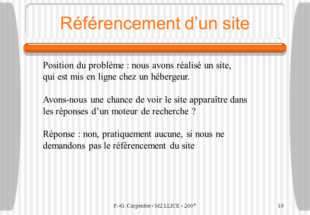 F.-G. Carpentier - M2 LLICE - 200719 Référencement dun site Position du problème : nous avons réalisé un site, qui est mis en ligne chez un hébergeur.