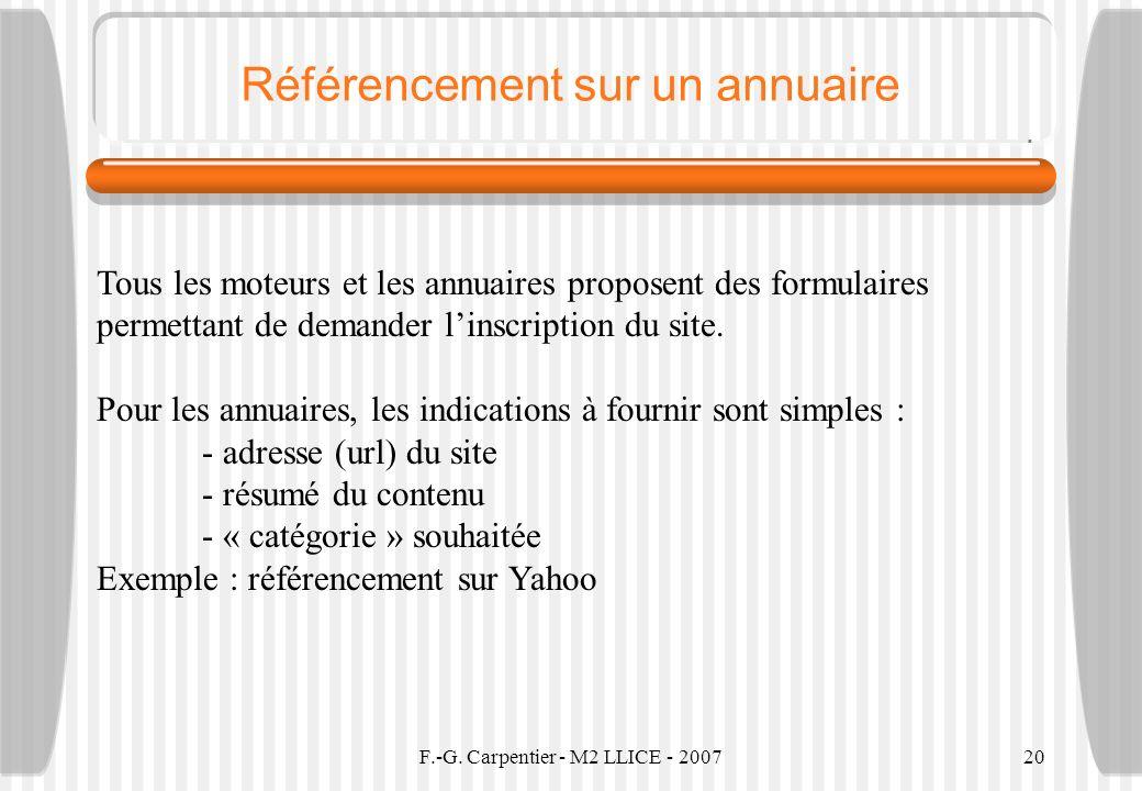 F.-G. Carpentier - M2 LLICE - 200720 Référencement sur un annuaire Tous les moteurs et les annuaires proposent des formulaires permettant de demander