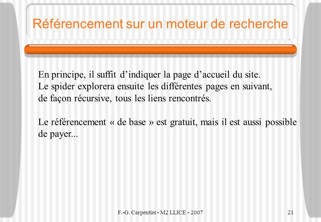 F.-G. Carpentier - M2 LLICE - 200721 Référencement sur un moteur de recherche En principe, il suffit dindiquer la page daccueil du site. Le spider exp