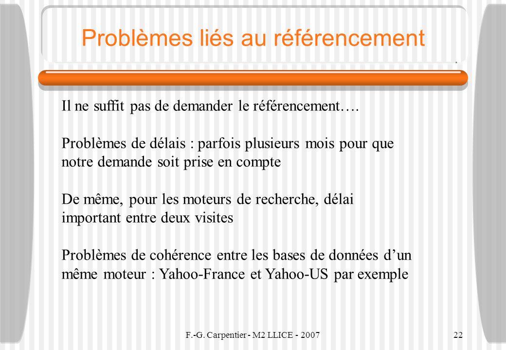 F.-G. Carpentier - M2 LLICE - 200722 Problèmes liés au référencement Il ne suffit pas de demander le référencement…. Problèmes de délais : parfois plu