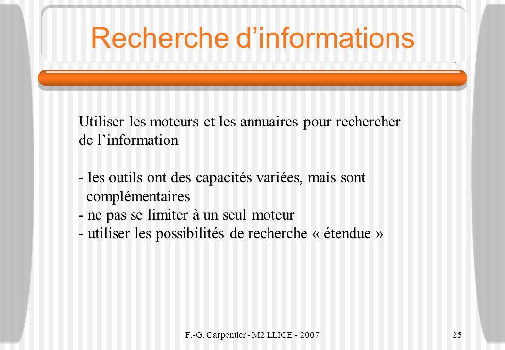 F.-G. Carpentier - M2 LLICE - 200725 Recherche dinformations Utiliser les moteurs et les annuaires pour rechercher de linformation - les outils ont de