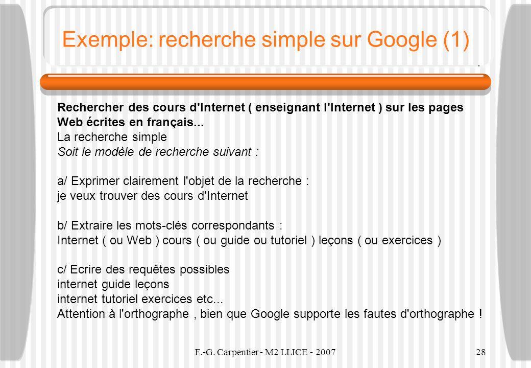 F.-G. Carpentier - M2 LLICE - 200728 Exemple: recherche simple sur Google (1) Rechercher des cours d'Internet ( enseignant l'Internet ) sur les pages