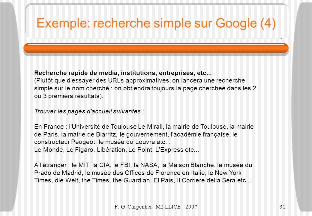 F.-G. Carpentier - M2 LLICE - 200731 Exemple: recherche simple sur Google (4) Recherche rapide de media, institutions, entreprises, etc... (Plutôt que