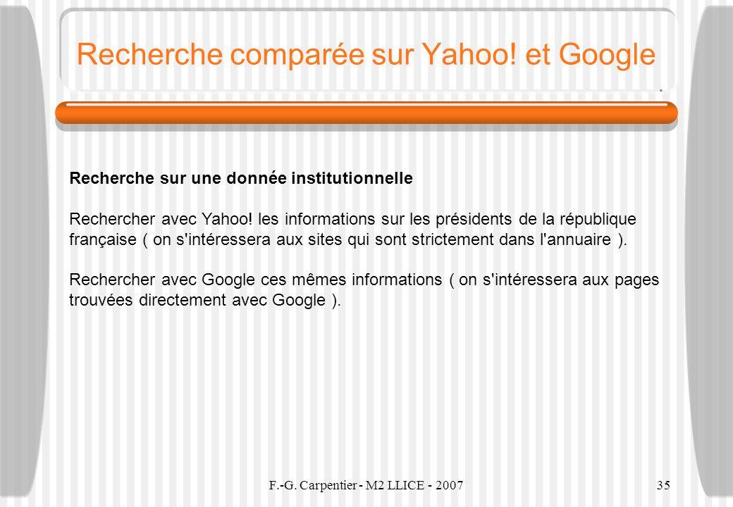 F.-G. Carpentier - M2 LLICE - 200735 Recherche comparée sur Yahoo! et Google Recherche sur une donnée institutionnelle Rechercher avec Yahoo! les info