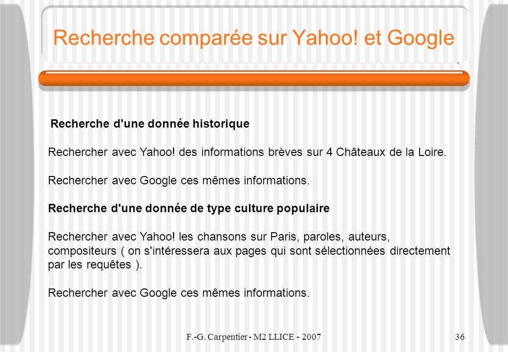 F.-G. Carpentier - M2 LLICE - 200736 Recherche comparée sur Yahoo! et Google Recherche d'une donnée historique Rechercher avec Yahoo! des informations