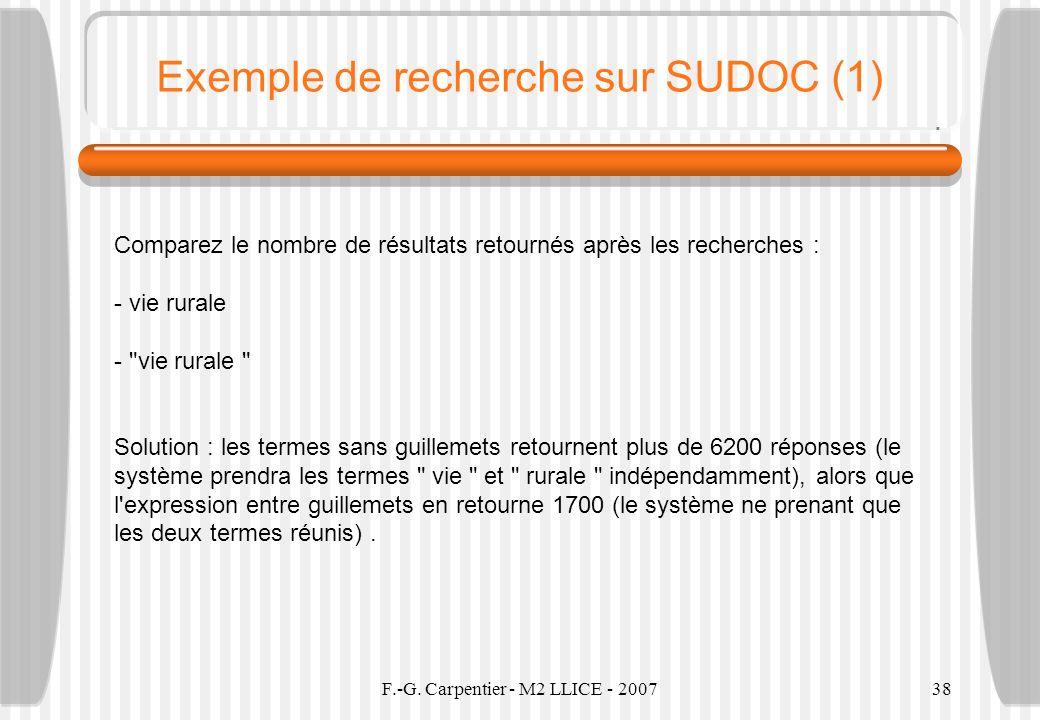F.-G. Carpentier - M2 LLICE - 200738 Exemple de recherche sur SUDOC (1) Comparez le nombre de résultats retournés après les recherches : - vie rurale