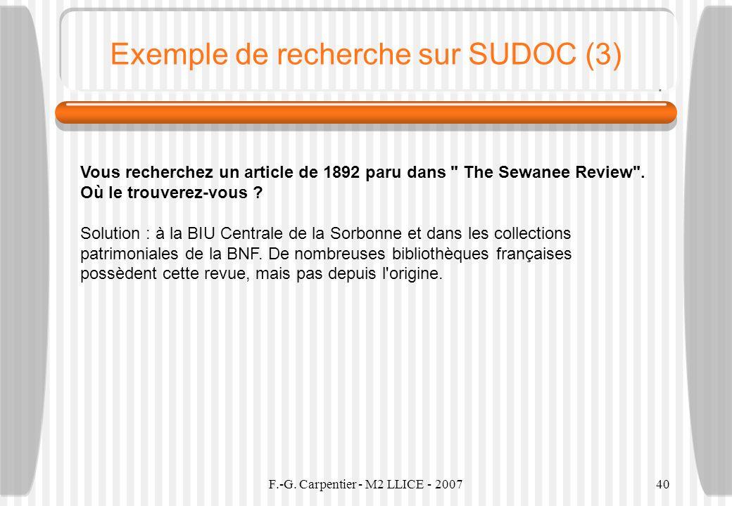 F.-G. Carpentier - M2 LLICE - 200740 Exemple de recherche sur SUDOC (3) Vous recherchez un article de 1892 paru dans