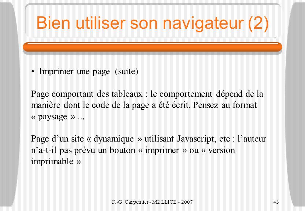 F.-G. Carpentier - M2 LLICE - 200743 Bien utiliser son navigateur (2) Imprimer une page (suite) Page comportant des tableaux : le comportement dépend