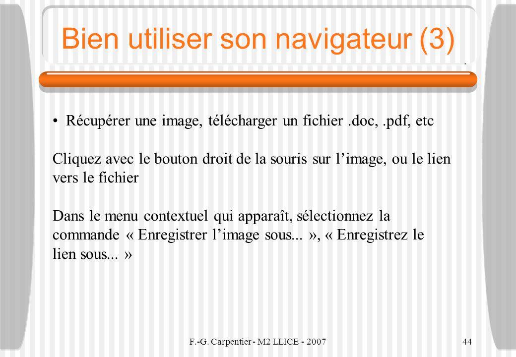F.-G. Carpentier - M2 LLICE - 200744 Bien utiliser son navigateur (3) Récupérer une image, télécharger un fichier.doc,.pdf, etc Cliquez avec le bouton