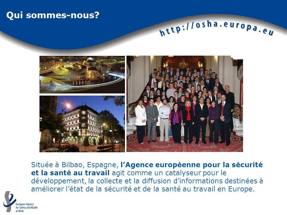 Qui sommes-nous? Située à Bilbao, Espagne, lAgence européenne pour la sécurité et la santé au travail agit comme un catalyseur pour le développement,