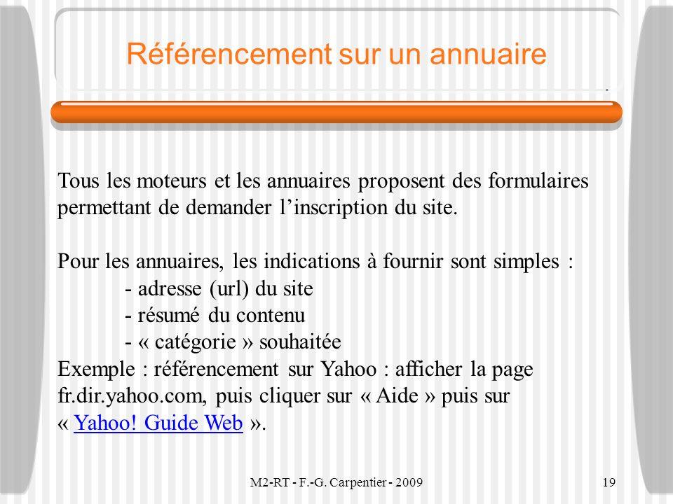 M2-RT - F.-G. Carpentier - 200919 Référencement sur un annuaire Tous les moteurs et les annuaires proposent des formulaires permettant de demander lin