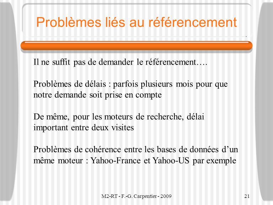 M2-RT - F.-G. Carpentier - 200921 Problèmes liés au référencement Il ne suffit pas de demander le référencement…. Problèmes de délais : parfois plusie