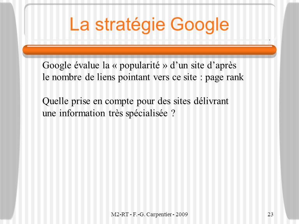 M2-RT - F.-G. Carpentier - 200923 La stratégie Google Google évalue la « popularité » dun site daprès le nombre de liens pointant vers ce site : page