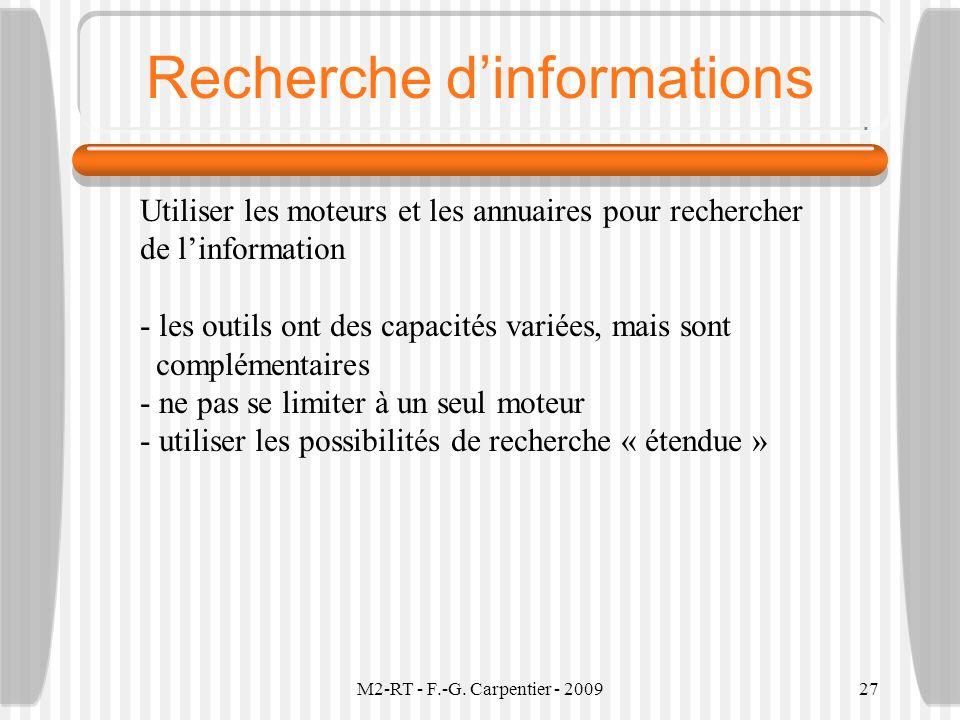 M2-RT - F.-G. Carpentier - 200927 Recherche dinformations Utiliser les moteurs et les annuaires pour rechercher de linformation - les outils ont des c