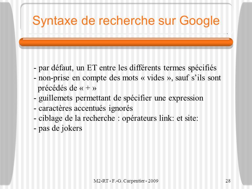 M2-RT - F.-G. Carpentier - 200928 Syntaxe de recherche sur Google - par défaut, un ET entre les différents termes spécifiés - non-prise en compte des