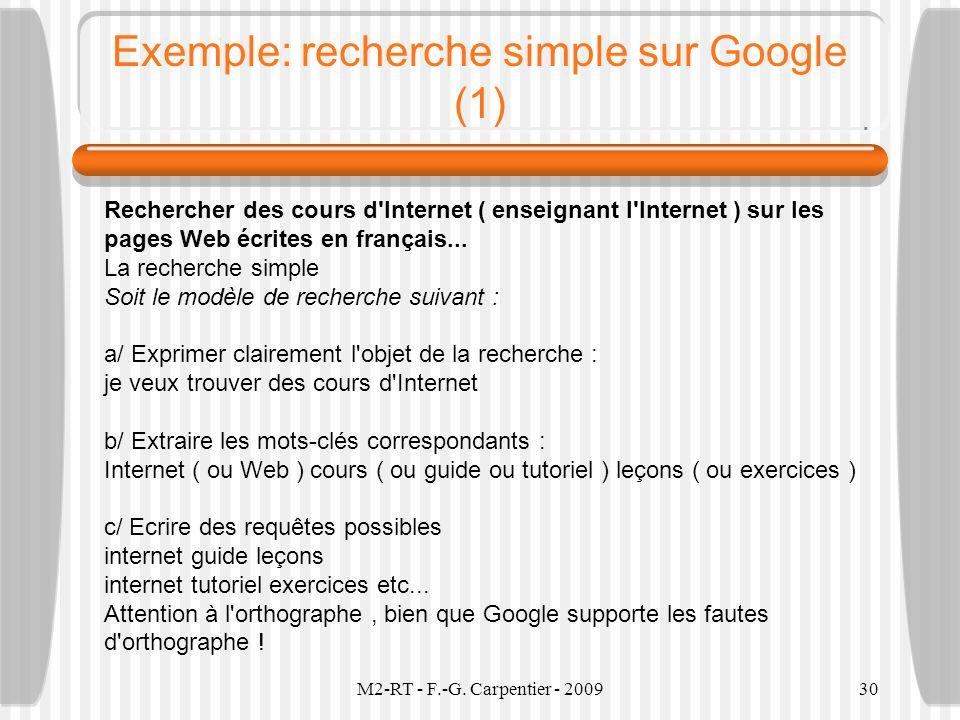 M2-RT - F.-G. Carpentier - 200930 Exemple: recherche simple sur Google (1) Rechercher des cours d'Internet ( enseignant l'Internet ) sur les pages Web