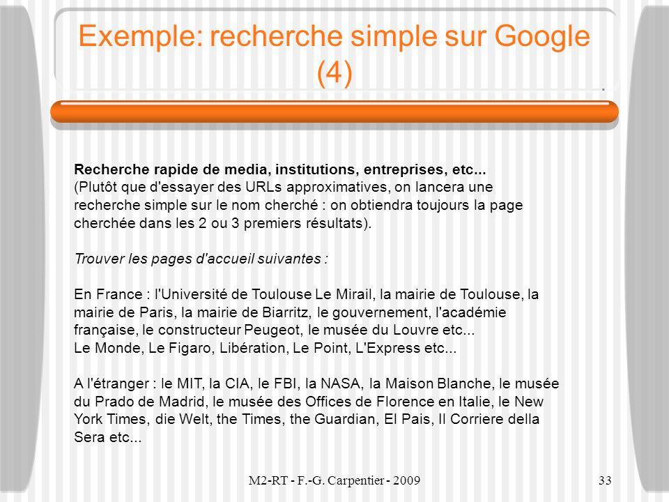 M2-RT - F.-G. Carpentier - 200933 Exemple: recherche simple sur Google (4) Recherche rapide de media, institutions, entreprises, etc... (Plutôt que d'